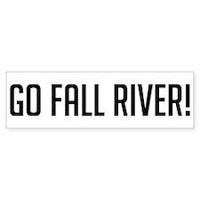Go Fall River! Bumper Bumper Sticker