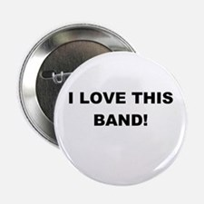 I Love This Band Button