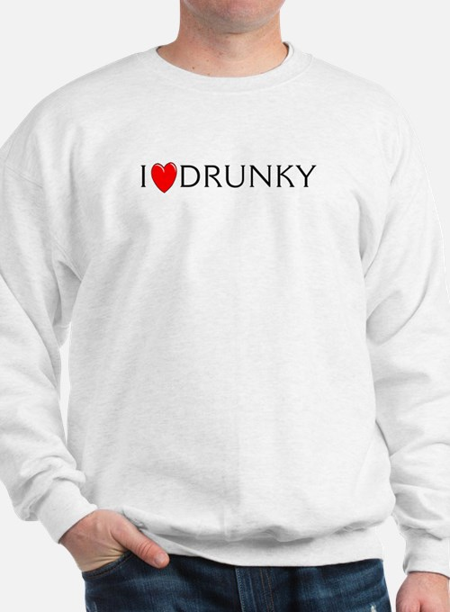 I Love Drunky Sweatshirt