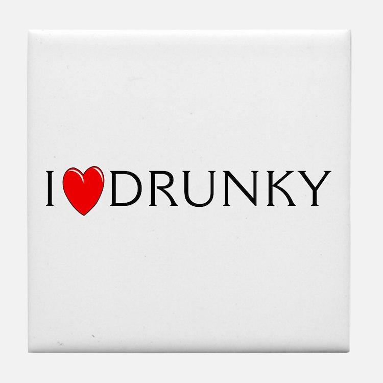 I Love Drunky Tile Coaster