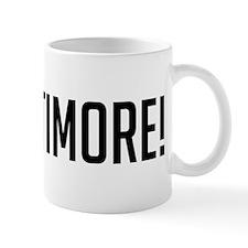 Go Baltimore! Mug