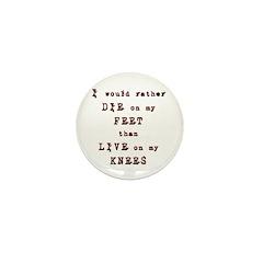Die on my feet Mini Button (10 pack)