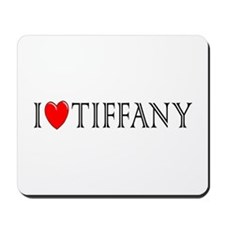 I Love Tiffany Mousepad