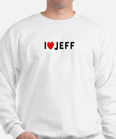 I Love Jeff Sweatshirt