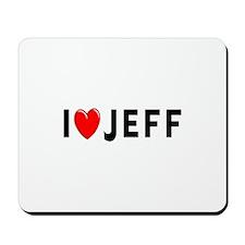 I Love Jeff Mousepad