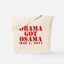 Obama got Osama May 1 2011 Tote Bag