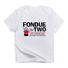 Fondue For Two Infant T-Shirt