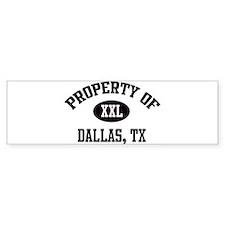 Property of Dallas Bumper Bumper Sticker