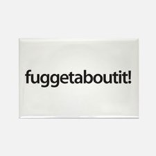 fuggetaboutit! - Wise Guy Wear Rectangle Magnet