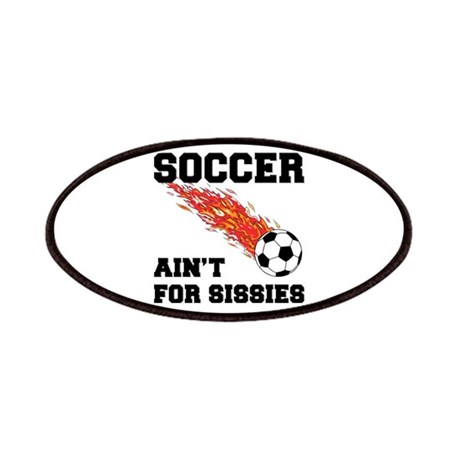 Soccer Ain't For Sissies Patches