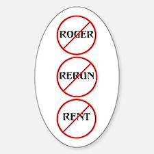 No Roger No Rerun No Rent Oval Decal
