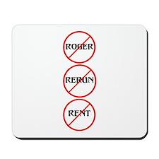 No Roger No Rerun No Rent Mousepad
