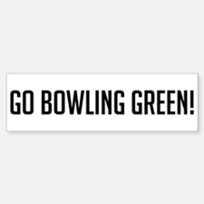 Go Bowling Green! Bumper Bumper Bumper Sticker