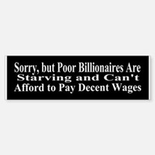 Billionaires Can't Afford Wages Bumper Bumper Sticker