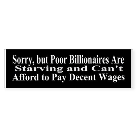 Billionaires Can't Afford Wages Sticker (Bumper)