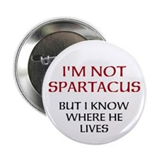 "I'm Not Spartacus 2.25"" Button"