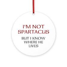 I'm Not Spartacus Ornament (Round)