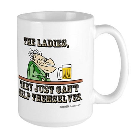 The Ladies, They Just Can't H Large Mug