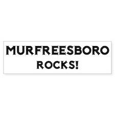 Murfreesboro Rocks! Bumper Bumper Sticker