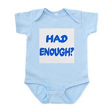 HAD ENOUGH? Infant Creeper