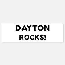 Dayton Rocks! Bumper Bumper Bumper Sticker