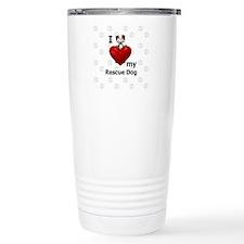 I Love My Rescue Dog Travel Mug