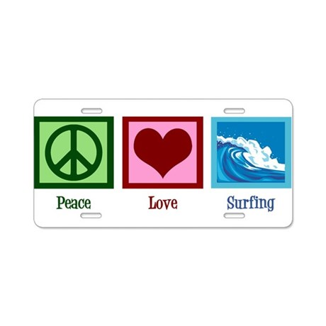 Peace Love Surfing Aluminum License Plate