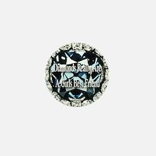 Diamonds are forever Mini Button