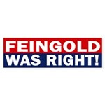 Feingold was Right! (bumper sticker)