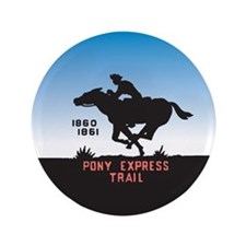 """The Pony Express 3.5"""" Button"""