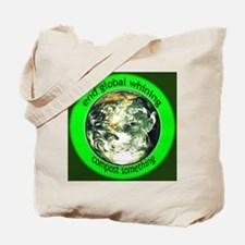 End Global Whining Tote Bag