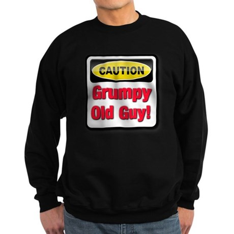 Caution: Grumpy Old Guy Sweatshirt (dark)