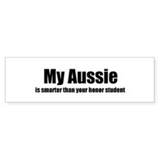 My Aussie is smarter than you Bumper Bumper Sticker