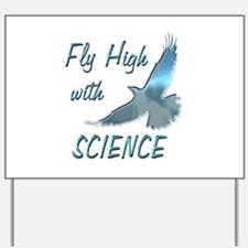 Fly with Science Yard Sign