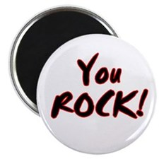 You ROCK! Magnet