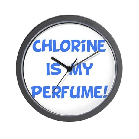 Chlorine Is My Perfume! Wall Clock