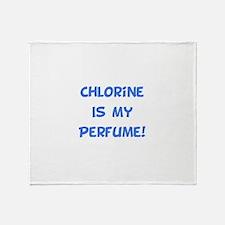 Chlorine Is My Perfume! Throw Blanket