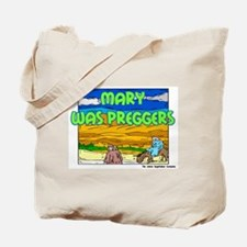 Mary Was Preggers with Jesus Tote Bag