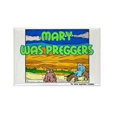 Mary Was Preggers with Jesus Rectangle Magnet