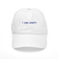 I like sports. Baseball Cap