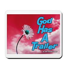 God Has A Trailer Mousepad