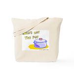 Who's Got The Pot 06 Tote Bag