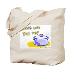Who's Got The Pot 06 Tote Bag