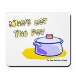 Who's Got The Pot 06 Mousepad