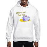 Who's Got The Pot 06 Hooded Sweatshirt