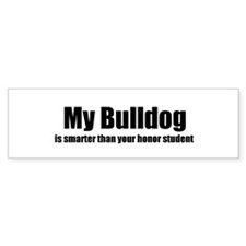 My Bulldog is smarter than yo Bumper Bumper Sticker