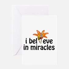I believe in miracles Greeting Card