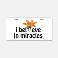 I believe in miracles Aluminum License Plate