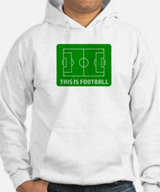 THIS IS FOOTBALL Hoodie