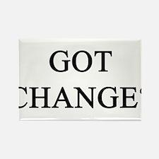 Got Change? Rectangle Magnet